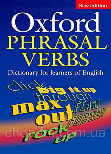 Oxford Phrasal Verbs Dictionary for learners of English New Edition