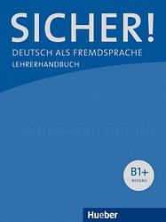 Sicher! B1+ Lehrerhandbuch / Книга для учителя