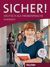 Sicher! B2 Kursbuch Lektion 1-12 / Учебник