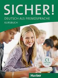 Sicher! C1 Kursbuch Lektion 1-12 / Учебник