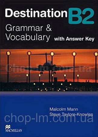 Destination B2 Grammar & Vocabulary Intermediate Student Book with Key (учебник по грамматике с ответами)