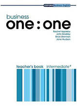 Business one:one Intermediate Plus Teacher's Book / Книга для учителя