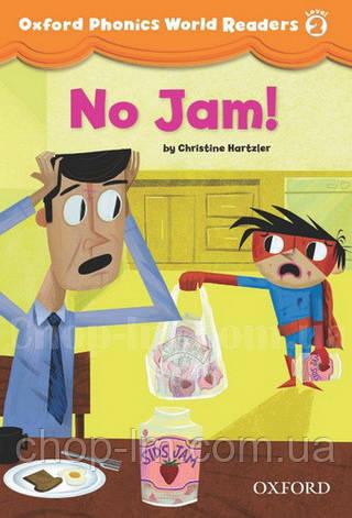 Oxford Phonics World Readers 2 No Jam! / Книга для чтения, фото 2