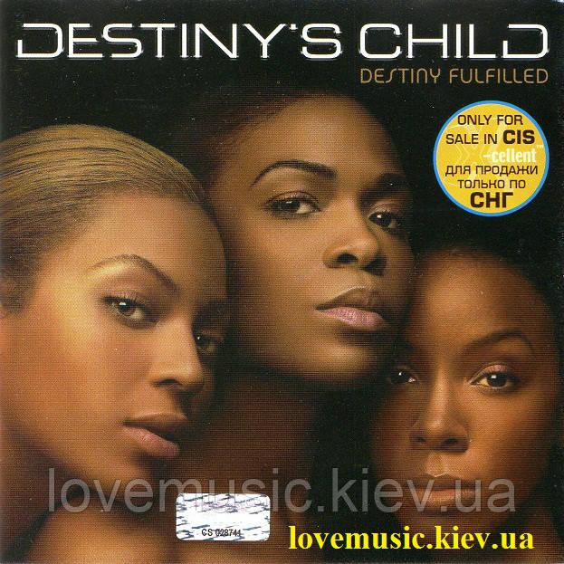 Музичний сд диск DESTINY'S CHILD Destiny fulfilled (2004) (audio cd)