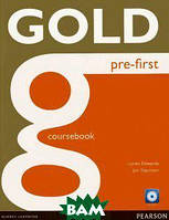 Lynda Edwards, Jon Naunton Gold First: Pre-First: Coursebook (+ CD)