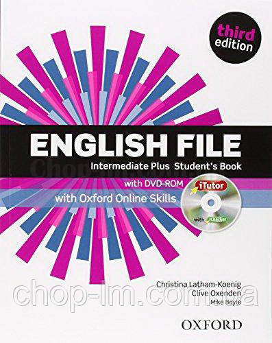 English File Third Edition Intermediate Plus Student's Book with iTutor and Oxford Online Skills / Учебник