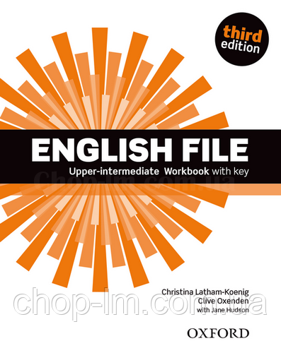 English File Third Edition Upper-Intermediate Workbook with key / Рабочая тетрадь с ответами