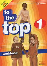 To the Top 1 Workbook + CD-ROM / Рабочая тетрадь с диском