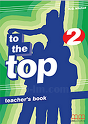To the Top 2 Teacher's Book / Книга для учителя