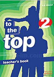 To the Top 2 Teacher's Book / Книга для учителя