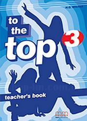 To the Top 3 Teacher's Book / Книга для учителя