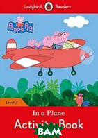 Peppa Pig: In a Plane. Activity Book