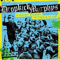 Винил  Dropkick Murphys – 11 Short Stories Of Pain & Glory LP