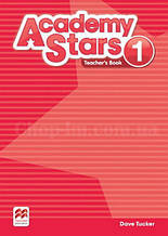 Academy Stars 1 Teacher's Book (for Ukraine) / Книга для учителя