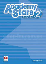 Academy Stars 2 Teacher's Book (Edition for Ukraine) / Книга для учителя
