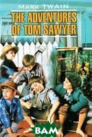 Твен Марк Приключения Тома Сойера. Книга для чтения на английском языке The Adventures of Tom Sawyer