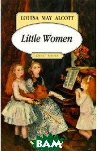 Alcott Louisa May Little Women. На английском языке