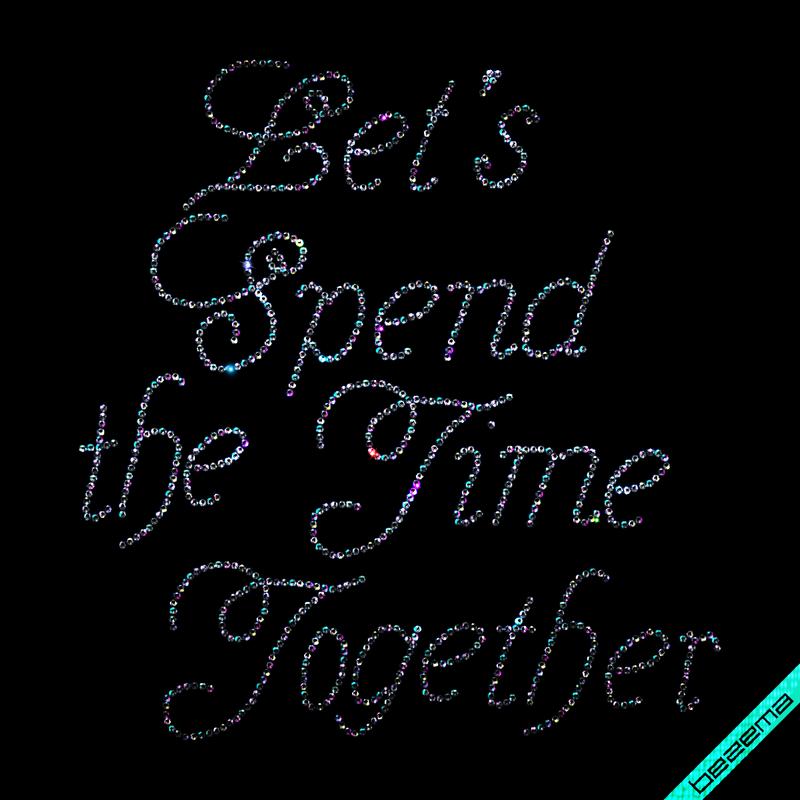 Термонаклейки на трикотаж Let's spend the time together (Стекло,2мм-бенз.)
