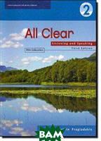 Fragiadakis Kalkstein Helen All Clear 2. Listening and Speaking. Student`s Book