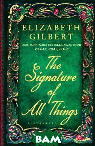 Elizabeth Gilbert The Signature of All Things