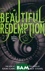 Kami Garcia & Margaret Stohl Beautiful Redemption