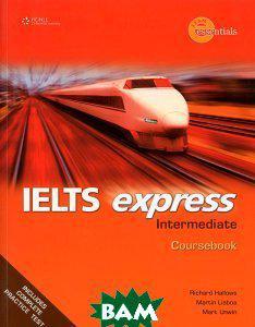 Richard Hallows, Martin Lisboa, Mark Unwin IELTS Express. Intermediate Coursebook. Second Edition