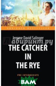Salinger Jerome David Над пропастью во ржи=The Catсher in the Rye
