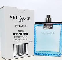Духи Versace Man Eau Fraiche 100 ml TESTER, фото 2