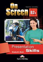 On Screen B2+ Presentation Skills. Student's Book