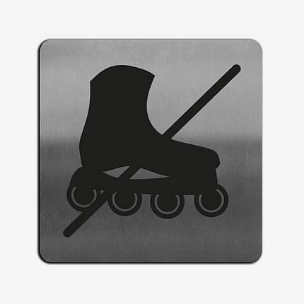 "Табличка ""Ролики заборонені"" Stainless Steel, фото 2"