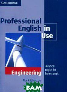 Mark Ibbotson Professional English in Use Engineering With Answers: Technical English for Professionals