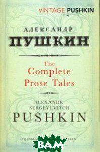 Aleksandr Sergeevich Pushkin Complete Prose Tales