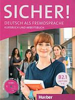 Sicher! B2.1 Kursbuch und Arbeitsbuch mit Audio-CD zum Arbeitsbuch Lektion 1–6 (Учебник и рабочая тетрадь)