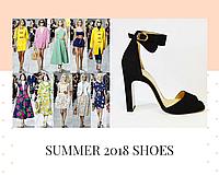 Поговорим о моде и обувных тенденциях сезона ЛЕТО 2018?