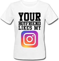 Женская футболка Your Boyfriend Likes My Instagram (белая)