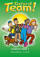 Английский язык / Oxford Team / Student's Book. Учебник, 2 / Oxford