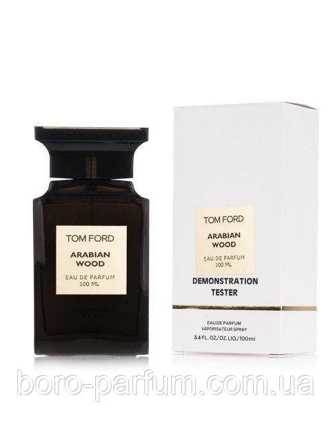 TESTER унисекс Tom Ford Arabian Wood 100 мл
