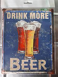 """Металлическая табличка """"Drink more BEER!!"""" (Пей больше пива)"""