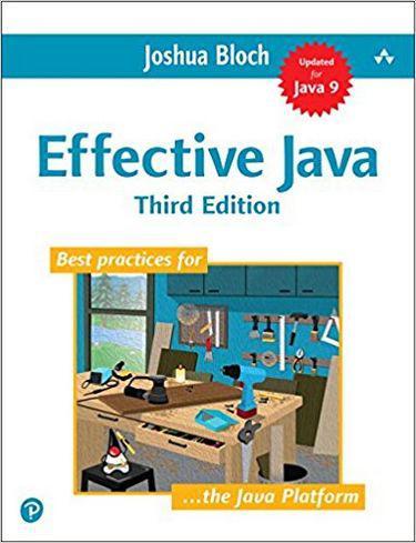 Effective Java (3rd Edition) Joshua Bloch