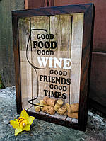 Копилка для винных пробок (глубокая) - Good Food Good Wine Good Friends Good Times