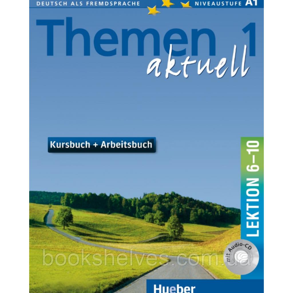 Themen aktuell 1 Kursbuch und Arbeitsbuch mit integrierter Audio-CD – Lektion 6–10