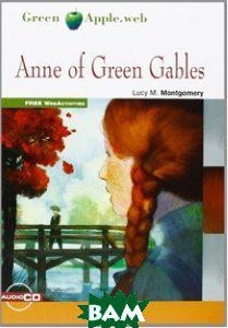 Montgomery Lucy M. Anne of Green Gables (+ Audio CD)