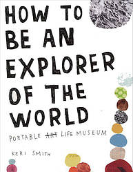 How to be an Explorer of the World. Keri Smith