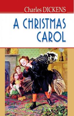 A Christmas Carol in Prose, Being a Ghost Story of Christmas = Різдвяна пісня в прозі, або Різдвяне оповідання
