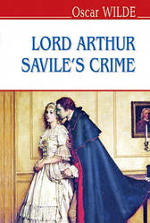 """Oscar Wilde """"Lord Arthur Savile's Crime and Other Stories"""""""