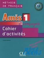 Colette Samson Amis et compagnie 1 Cahier d`activities (Рабочая тетрадь)