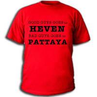 Футболки с прикольными надписями «Good guys goes to event. Bad guys goes to Pattaya»