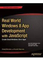 Edward Moemeka , Elizabeth Moemeka Real World Windows 8 App Development with JavaScript Create Great Windows Store Apps