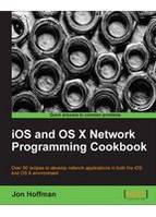 Jon Hoffman IOS and OS X Network Programming Cookbook