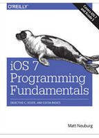 Matt Neuburg IOS 7 Programming Fundamentals Objective-C, Xcode, and Cocoa Basics